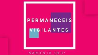 PERMANECEIS VIGILANTES - CULTO - 28/06/2020