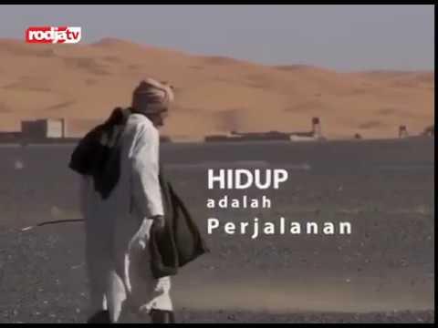 Hakikat Perjalanan Kehidupan Dunia..!! (Dakwah Sunnah) Jeda Rodja TV
