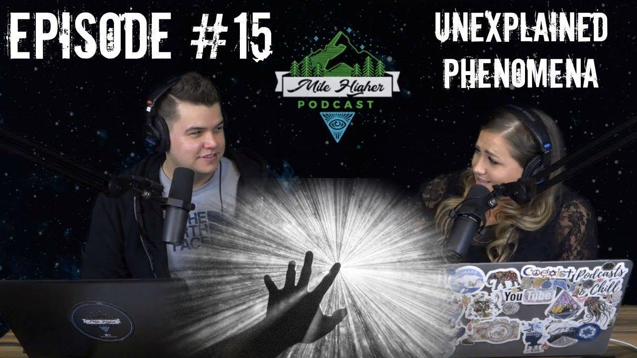 Unexplained Phenomena Part I - Podcast #15