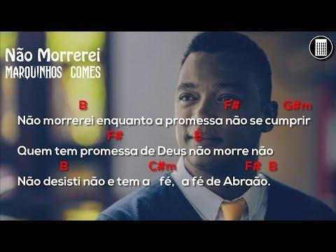 Marquinhos Gomes | Não Morrerei | Cifra🎸
