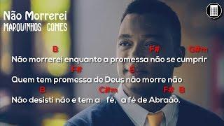 Baixar Marquinhos Gomes | Não Morrerei | Cifra🎸