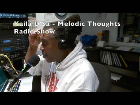 a Kaila D'Sa film - Melodic Thoughts Radio Show 3/1/2016