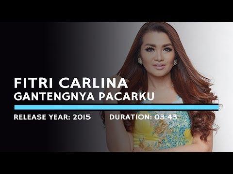 Fitri Carlina  - Gantengnya Pacarku (Lyric)