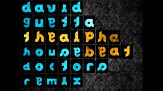 David Guetta - Alphabeat (House Doctors Remix)