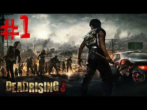 Dead Rising 3. Прохождение. Часть 1 (Начало)