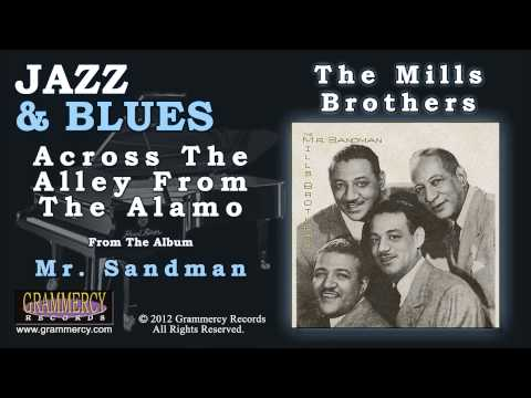 The Mills Brothers - Across The Alley From The Alamo