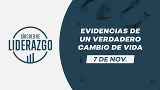 Evidencias de un verdadero cambio de vida. | Círculo de Liderazgo | Pastor Alejandro Méndez