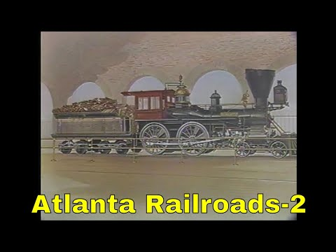 Atlanta Railroads their History & Story Pt2