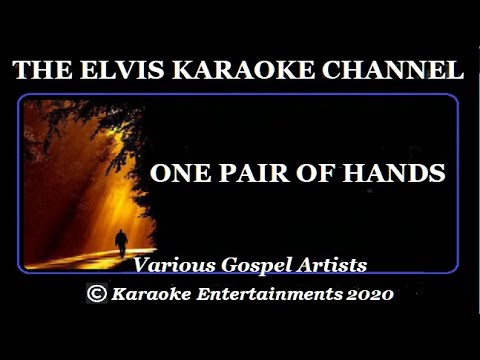 Elvis Presley Gospel Karaoke Tribute One Pair Of Hands
