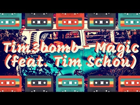 Tim3bomb - Magic (feat. Tim Schou)