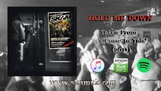 SKAM - Hold Me Down (Official Audio)