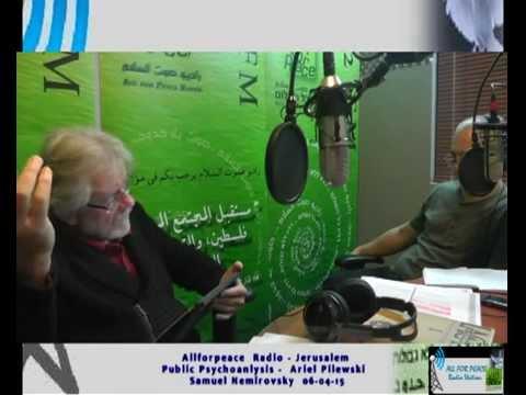 Allforpeace  Radio   Jerusalem   Public Psychoanlysis    Ariel Pilewski   Samuel Nemirovsky  06 04 1