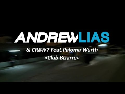 Andrew Lias & Crew 7 Ft. Paloma - Club Bizarre (Official Video)
