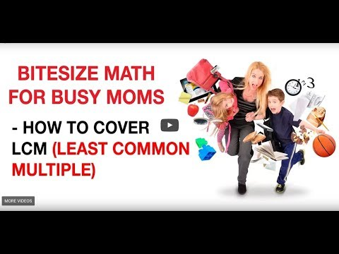 Bitesize Math for Busy Moms: How to Cover LCM (Least Common Multiple)
