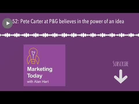 52: Pete Carter at P&G believes in the power of an idea