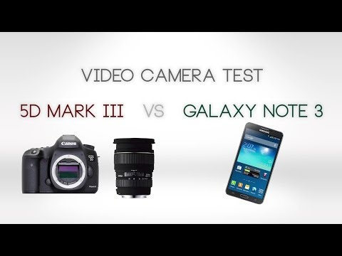 Video Test: Samsung Galaxy Note 3 Versus the Canon 5D Mark III