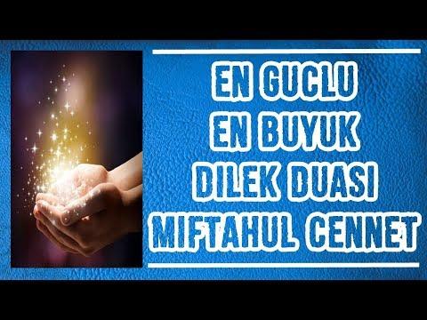 En Güçlü ve En Büyük Dilek Duası: ''Miftahul Cennet''