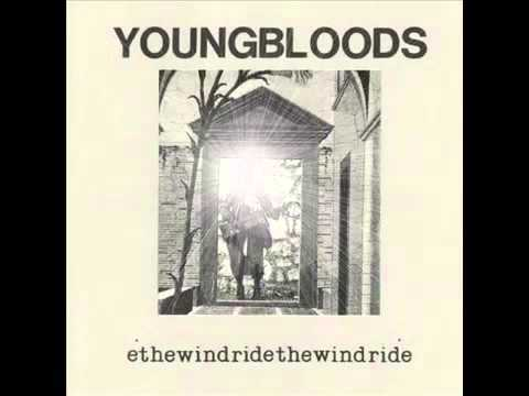 Youngbloods - Ride The Wind