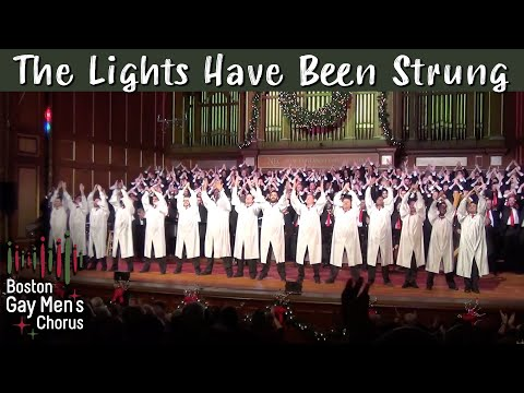 The Lights Have Been Strung - Boston Gay Men's Chorus