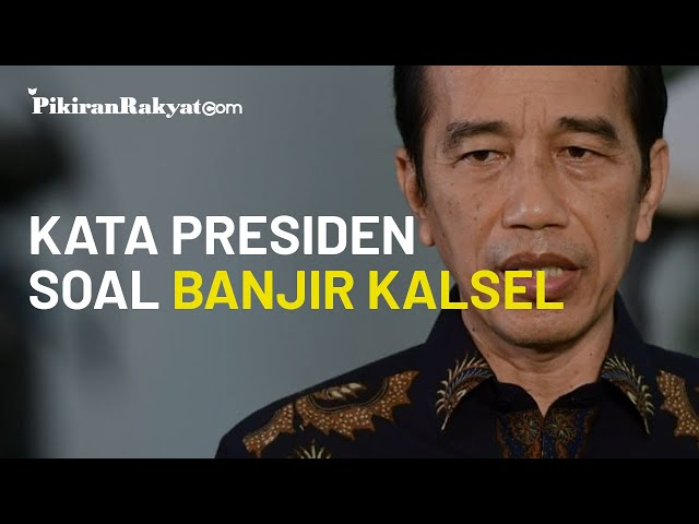 Kalimantan Selatan Dilanda Banjir, Presiden Jokowi Minta Berbagai Pihak Kirim Bantuan Secepatnya