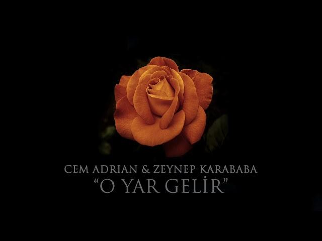 Cem Adrian & Zeynep Karababa - O Yar Gelir (Official Audio)