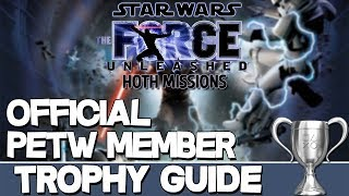 Star Wars The Force Unleashed Hoth Mission | Official PETW Member Trophy Guide