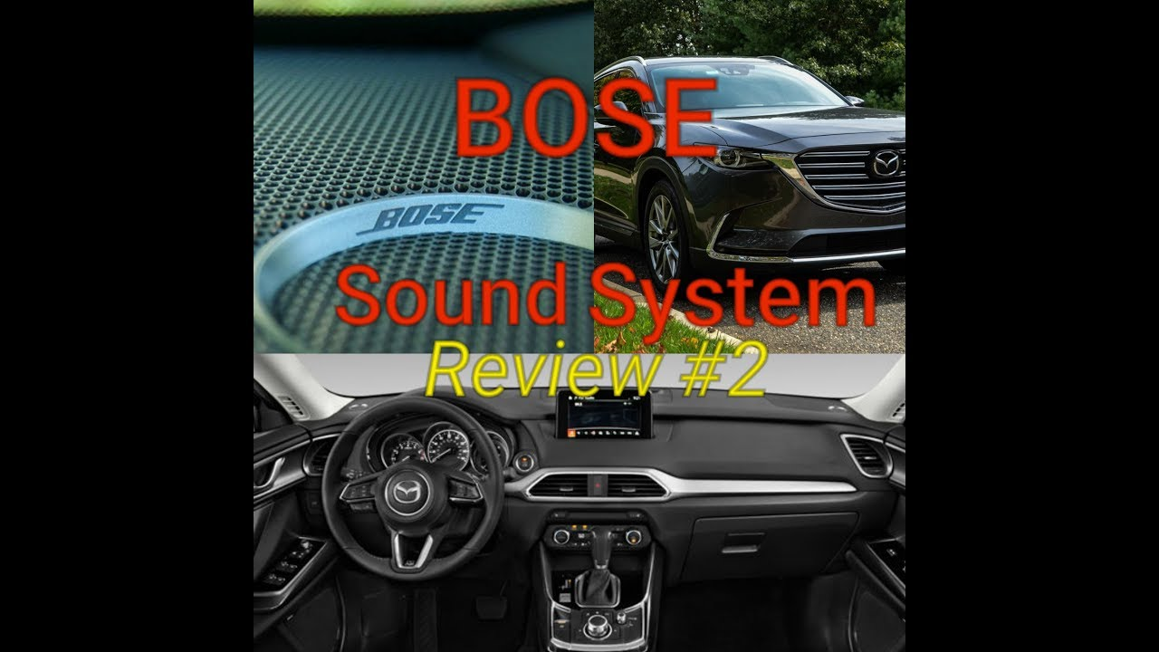 2019 mazda cx9 very impressed bose sound system review 2 2016 2017 2018 2019 youtube. Black Bedroom Furniture Sets. Home Design Ideas