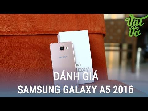 Vật Vờ| Đánh giá chi tiết Samsung Galaxy A5 2016: thiết kế đẹp, camera tốt