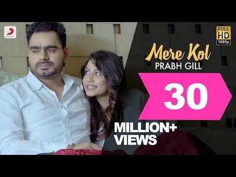 Prabh Gill - Mere Kol || Latest Punjabi...