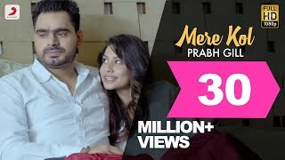Download Prabh Gill - Mere Kol || Latest Punjabi Song 2015 MP3 song and Music Video