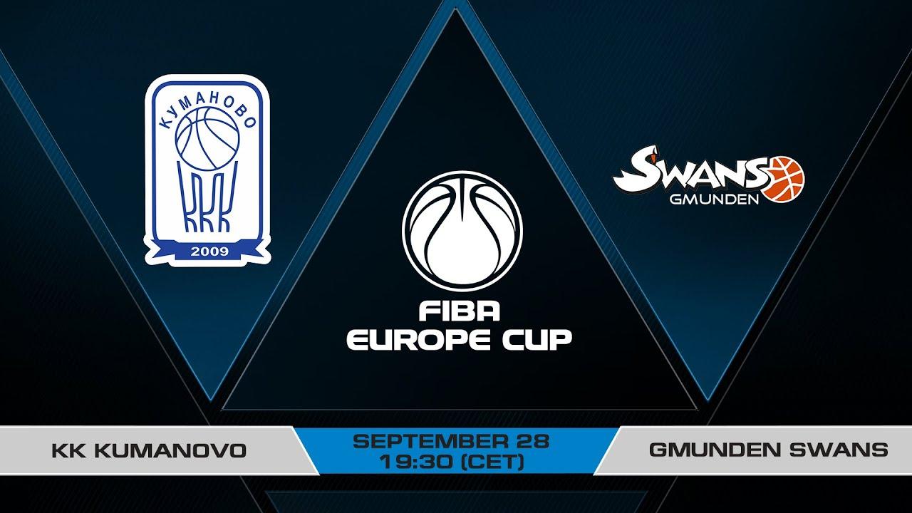 LIVE - KK Kumanovo v Gmunden Swans | FIBA Europe Cup 2021