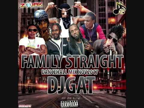 NOVEMBER 2017 DJ GAT FAMILY STRAIGHT DANCEHALL MIX RAW VERSION FT POPCAAN/KARTEL/ALKALINE