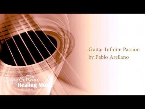 Spiritual Music Guitar & Cello Music ( infinite passion) by Pablo Arellano