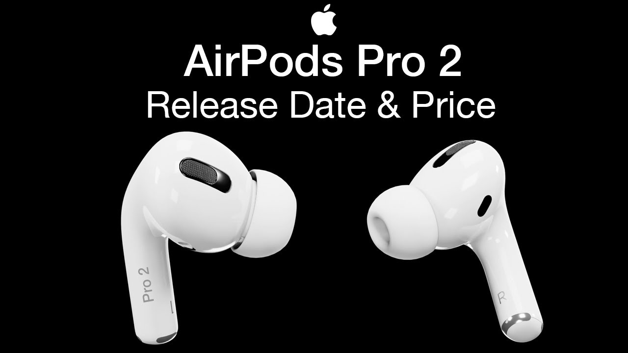 Apple Airpods Pro 2 Release Date And Price New Airpods 3 Launch Date For 2020 Youtube