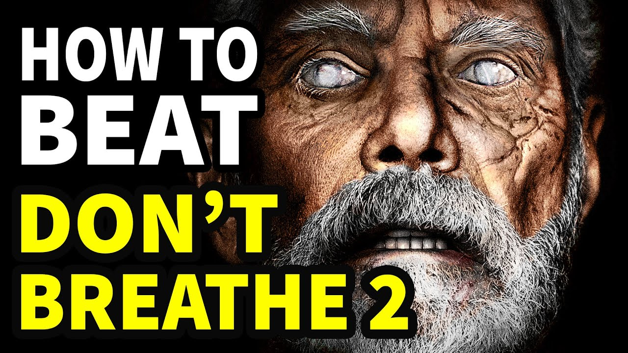 """How To Beat The Blind Man in """"DON'T BREATHE 2"""""""