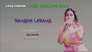 Bocoran Lagu Tarling 2019 Rangda Larang Voc Iis Apitha Lirik
