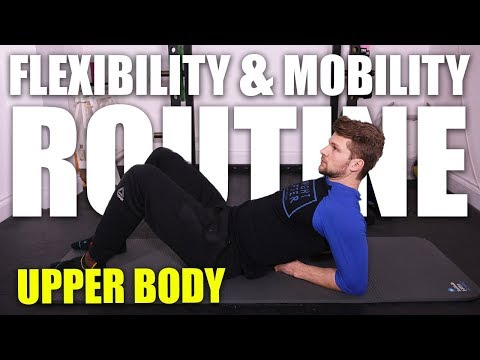 Flexibility & Mobility Routine Upper Body!