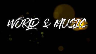 WORLD & MUSIC INTRO