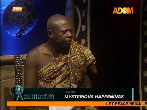Mysterious Happenings - Asumasem on Adom TV (7-9-16)