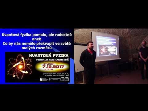 Kvantová fyzika pomalu, ale radostně - Prof. Jiří Spousta, Ph.D.
