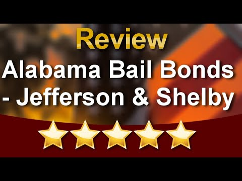 Alabama Bail Bonds - Jefferson & Shelby County  Bessemer Wonderful Five Star Review by [Reviewe...