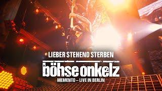 Böhse Onkelz - Lieber stehend sterben (Memento - Live in Berlin)
