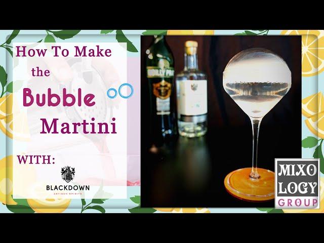 The Bubble Martini