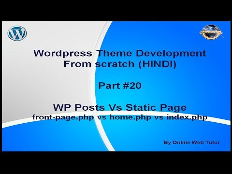 Wordpress Theme Development Tutorial From Scratch (Part 20) Front-page.php Vs Home.php Vs Index.php