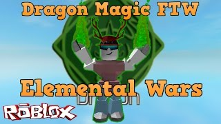 Roblox Elemental Wars | Dragon Elemental Magic FTW