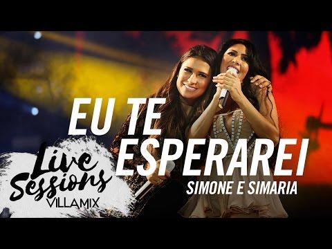Eu te esperarei - Simone e Simaria - Live Sessions - Villa Mix Festival Fortaleza