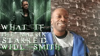 What If The Matrix Starred Will Smith? - REACTION!! thumbnail