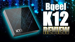 k12 bqeel android tv box review the best s912 box promocode