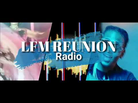 LFM REUNION RADIO BY SUNSHINE974PROD