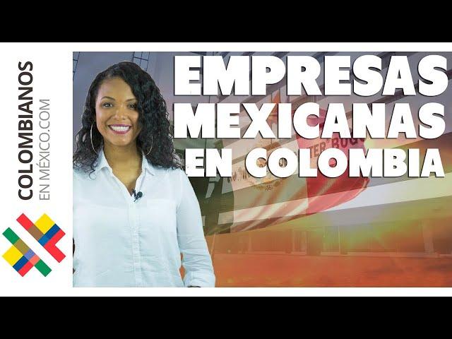 Empresas Mexicanas en Colombia | Marcas Transnacionales